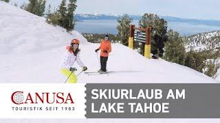 Perfekter Skiurlaub am Lake Tahoe – zwischen Kalifornien und Nevada | CANUSA
