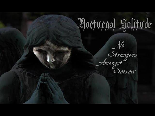 Nocturnal Solitude - No Strangers Amongst Sorrow