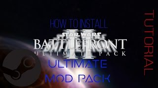 How To Install Star Wars Battlefront 2 ULTIMATE MOD PACK (APRIL 2017)