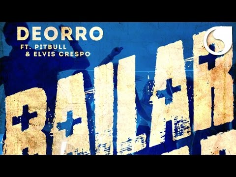 Deorro Ft. Pitbull & Elvis Crespo - Bailar (Official Audio)