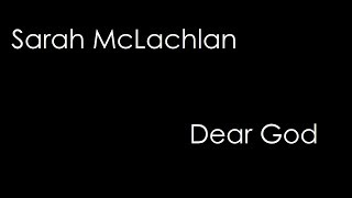 Watch Sarah McLachlan Dear God video