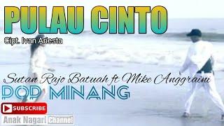 Pop Minang Terbaru Pulau Cinto - Sutan Rajo B ft Mike Anggraini.mp3