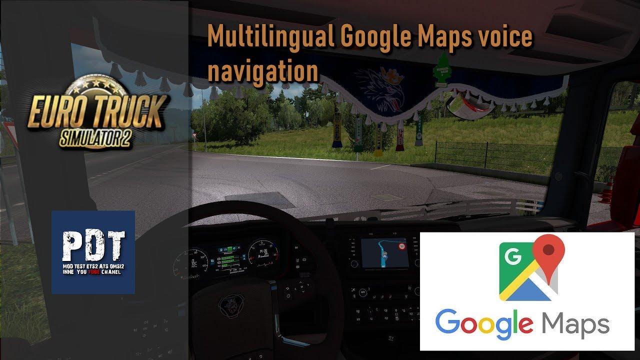 Multilingual Google Maps voice navigation (update) | ETS 2 mods