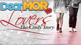 "Dear MOR: ""Lovers"" The Cindy Story 01-17-17"