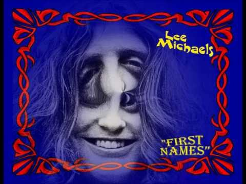 LEE MICHAELS- FIRST NAMES