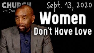 09/13/20 On Love and 'Godly Women'; Do People Change? (Church)