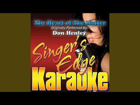 The Heart of the Matter (Originally Performed by Don Henley) (Instrumental)