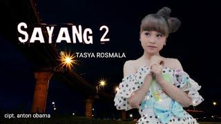 Download Mp3 Sayang 2 || Tasya Rosmala  Lirik