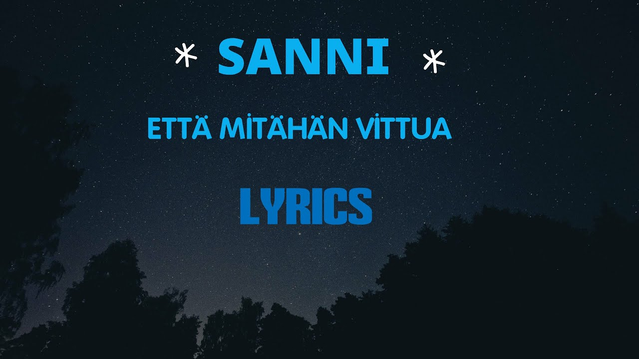 sanni-etta-mitahan-vittua-lyrics-zilkkis