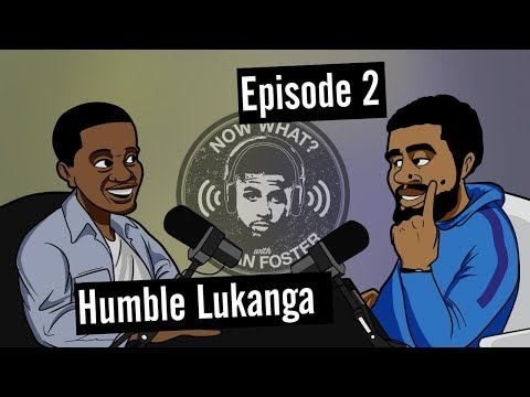 Humble Lukanga (Entrepreneur and Wealth Manager) - #2 - Now What? with Arian Foster