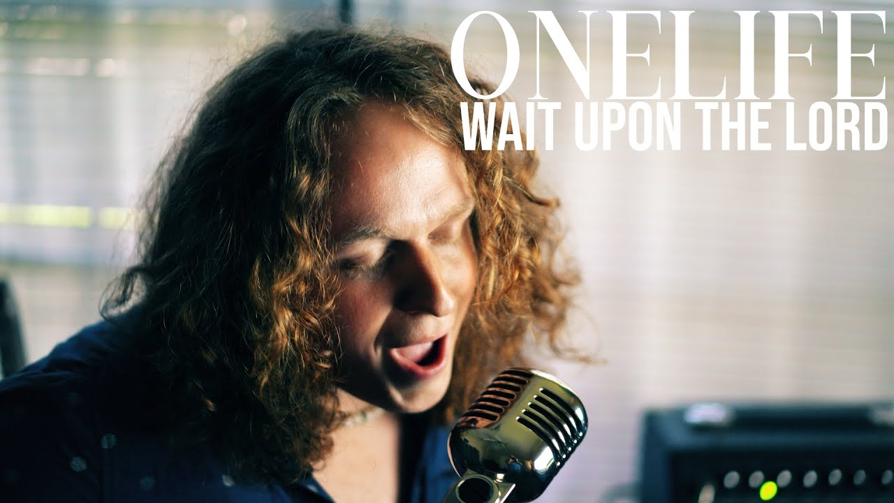 """""""Wait Upon The Lord"""" by LEELAND (OneLife Worship Cover)"""