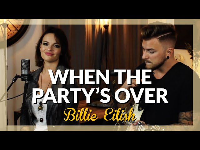 Billie Eilish - When The Party's Over  [ Family Business Duo Cover ]