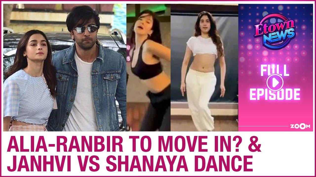 Alia-Ranbir to move in together?   Janvi VS Shanaya HOT dance face-off   E-Town News Full Episode