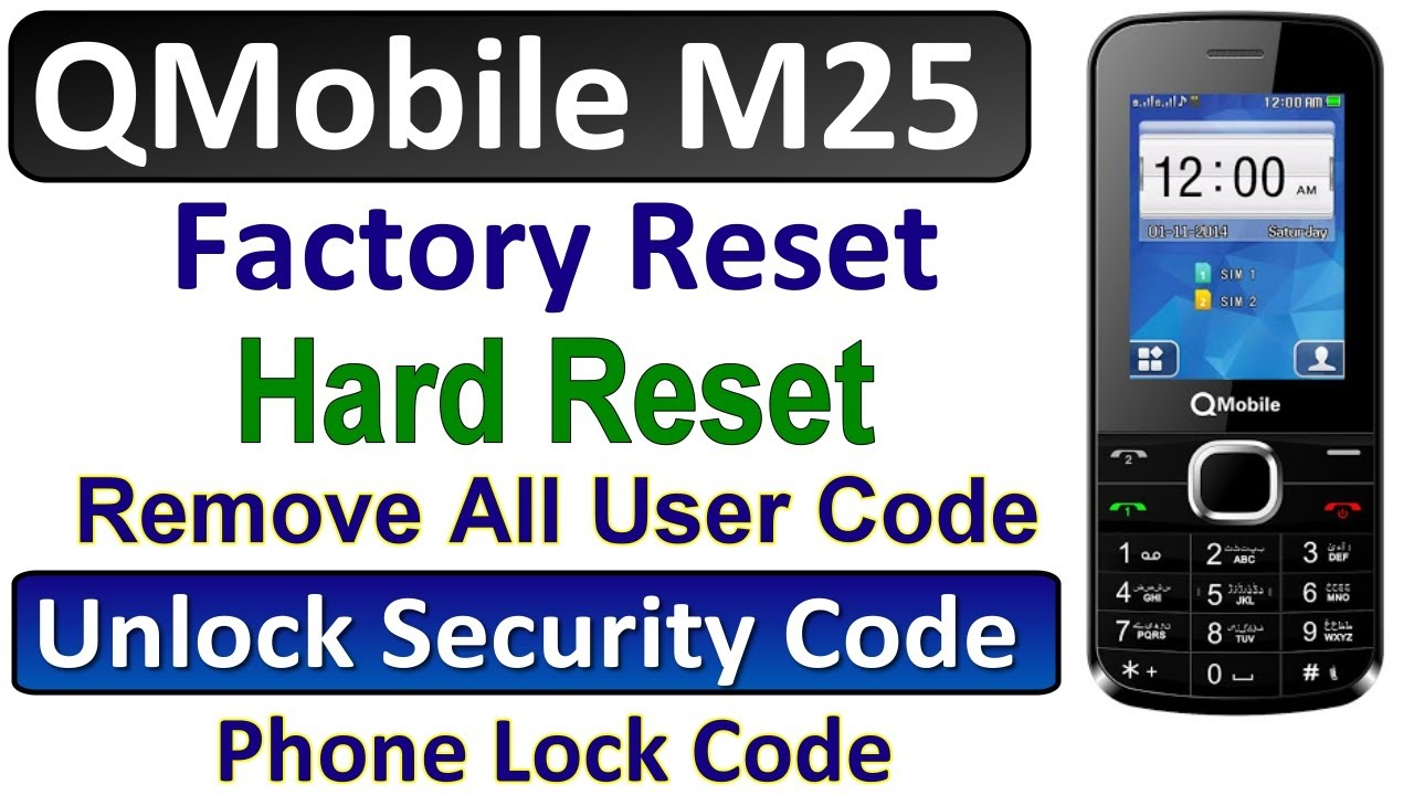 How To Hard Reset Qmobile M25 MT6261, Format For Remove User Security Code,  Phone Lock Code