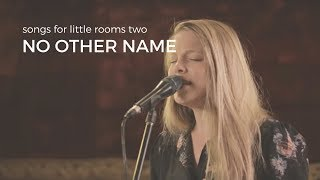 No Other Name - Acoustic