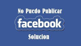 NO PUEDO PUBLICAR EN FACEBOOK SOLUCIÓN