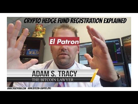 Adam Tracy Explains Crypto Hedge Fund Registration Requirements