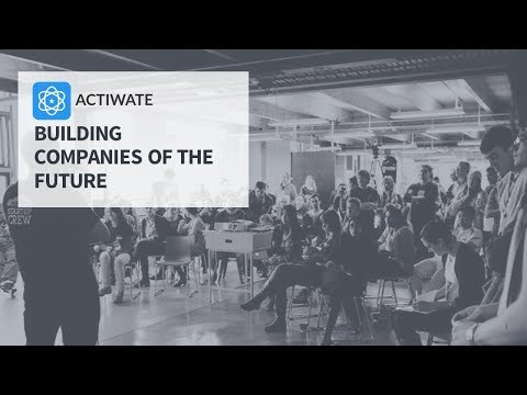 Introduction Video - Actiwate - Building Companies of the Future