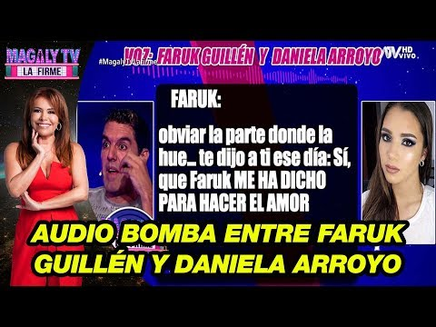 ¡Exclusivo! Audio bomba entre Faruk Guillén y Daniela Arroyo