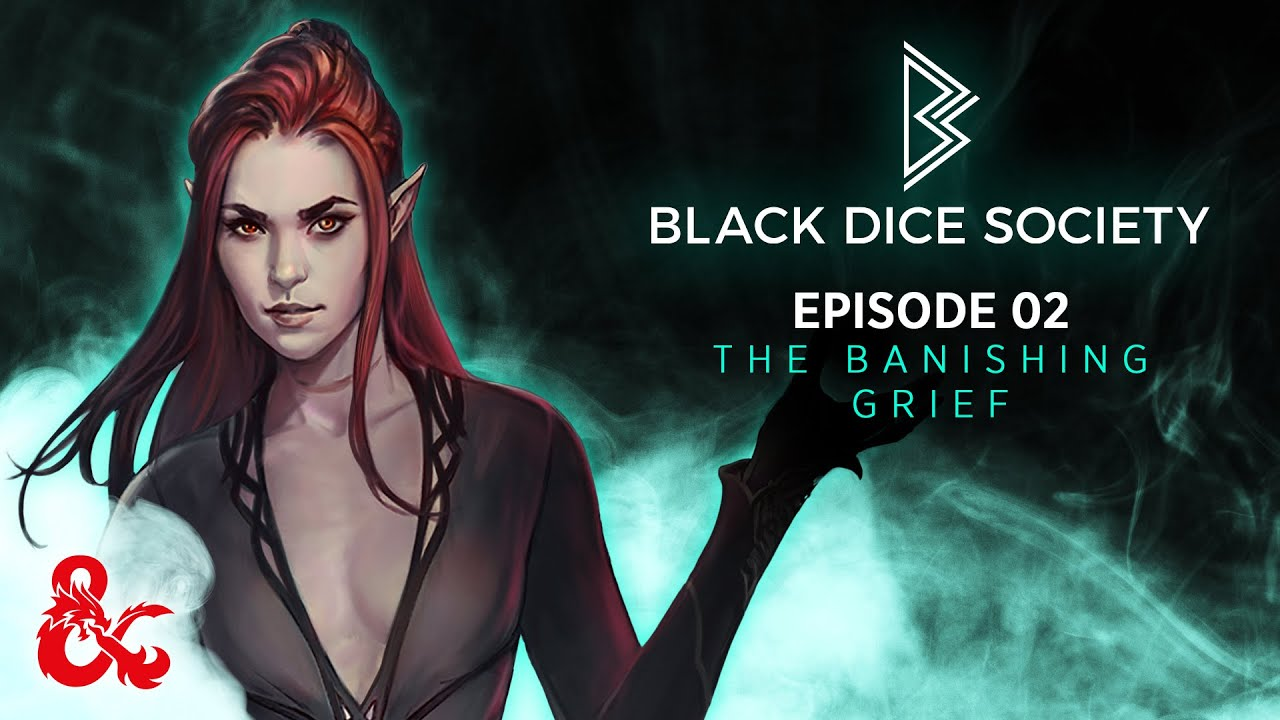 Download The Banishing Grief | Black Dice Society | Episode #2 | D&D