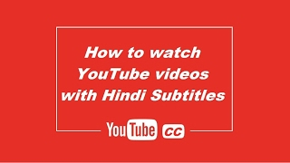 How to watch YouTube video with Hindi Subtitles