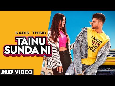 Tainu Sunda Ni (Full Song) Kadir Thind | Ravi Raj | Gaurav Dev | Kartik Dev | Latest Punjabi Song