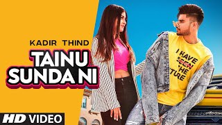 Tainu Sunda Ni (Full Song) Kadir Thind | Ravi Raj | Gaurav Dev | Kartik Dev | Latest Punjabi Song