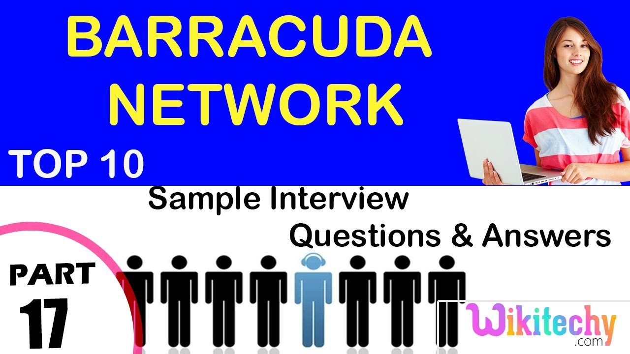 barracuda network top most important interview questions and barracuda network top most important interview questions and answers for freshers experienced