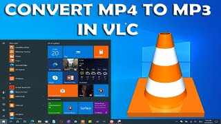 How To Convert MP4 to MP3 in VLC Media Player on Windows 10