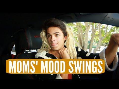 Moms' Mood Swings.. | Brent Rivera