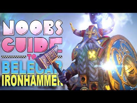 NOOB'S GUIDE to BELEGAR IRONHAMMER