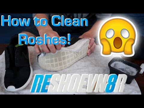 How to Clean Roshes! Cleaning Nike Roshe Run Using @RESHOEVN8R
