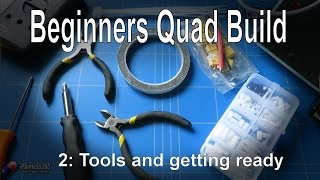 (2/2) Quadcopter Building for Beginners - Looking at the tools you need and before you start..