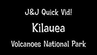 Quick Vid! - Kilauea Volcano - Hawaii Volcanoes National Park - Lava