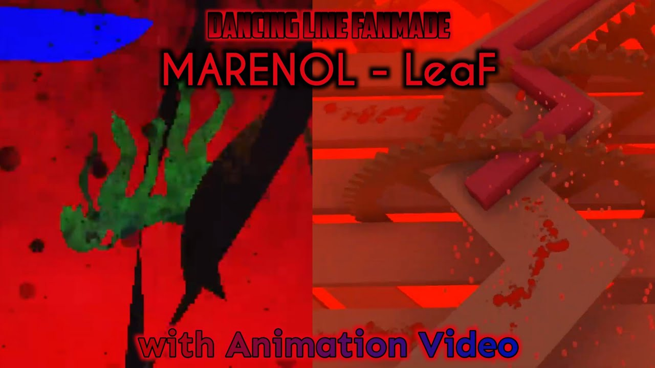 Download Dancing Line [Fanmade | Max Line] - MARENOL - LeaF by 塵落南丘 + Animation Video