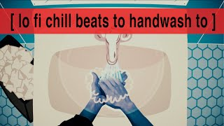 Handwash Sesh: Lofi Chill Beats For Your Quarantine
