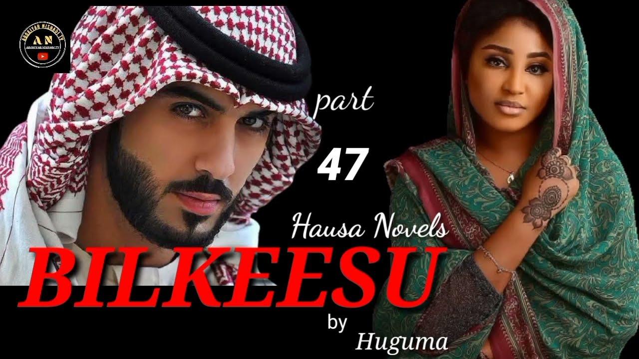 Download BILKEESU part 47 Labarin Siradin Rayuwar Bilkeesu Labarine mai cike da Izzar mulki, Soyayyah tausayi