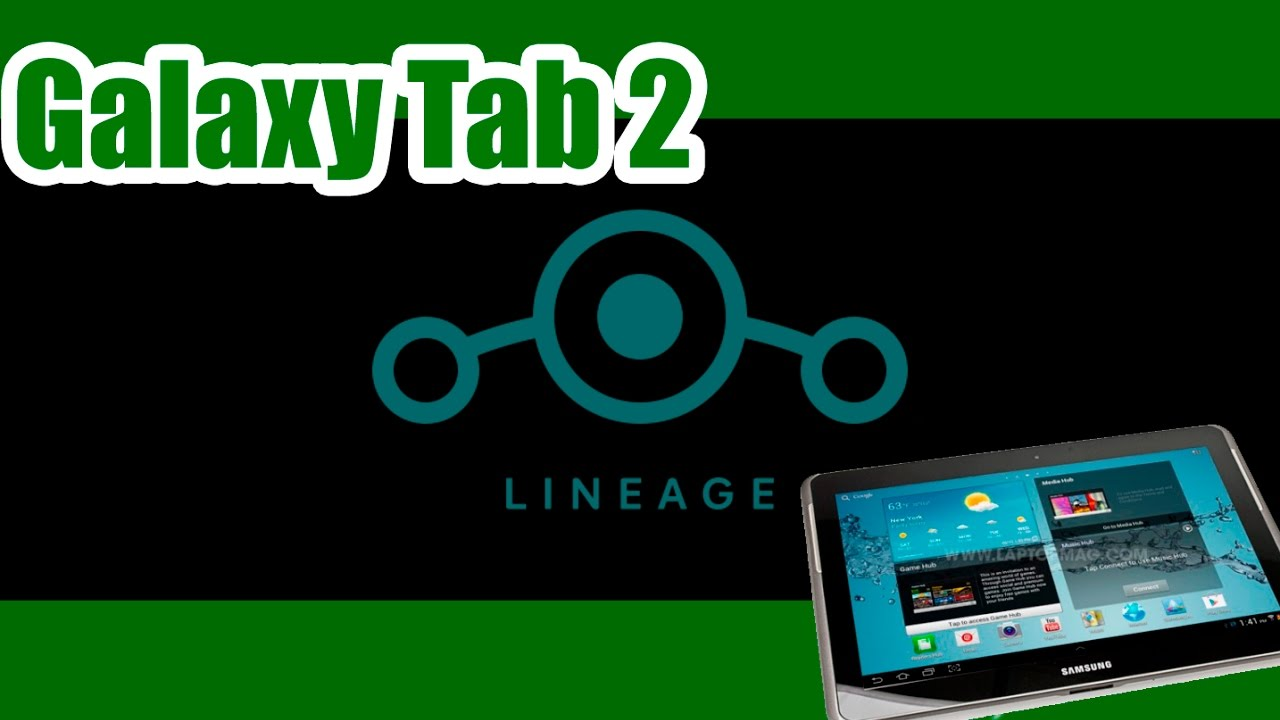 Lineage Os On Your Samsung Galaxy Tab 2 10 How To Youtube
