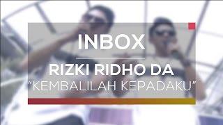 Rizki Ridho DA Kembalilah Kepadaku Live On Inbox