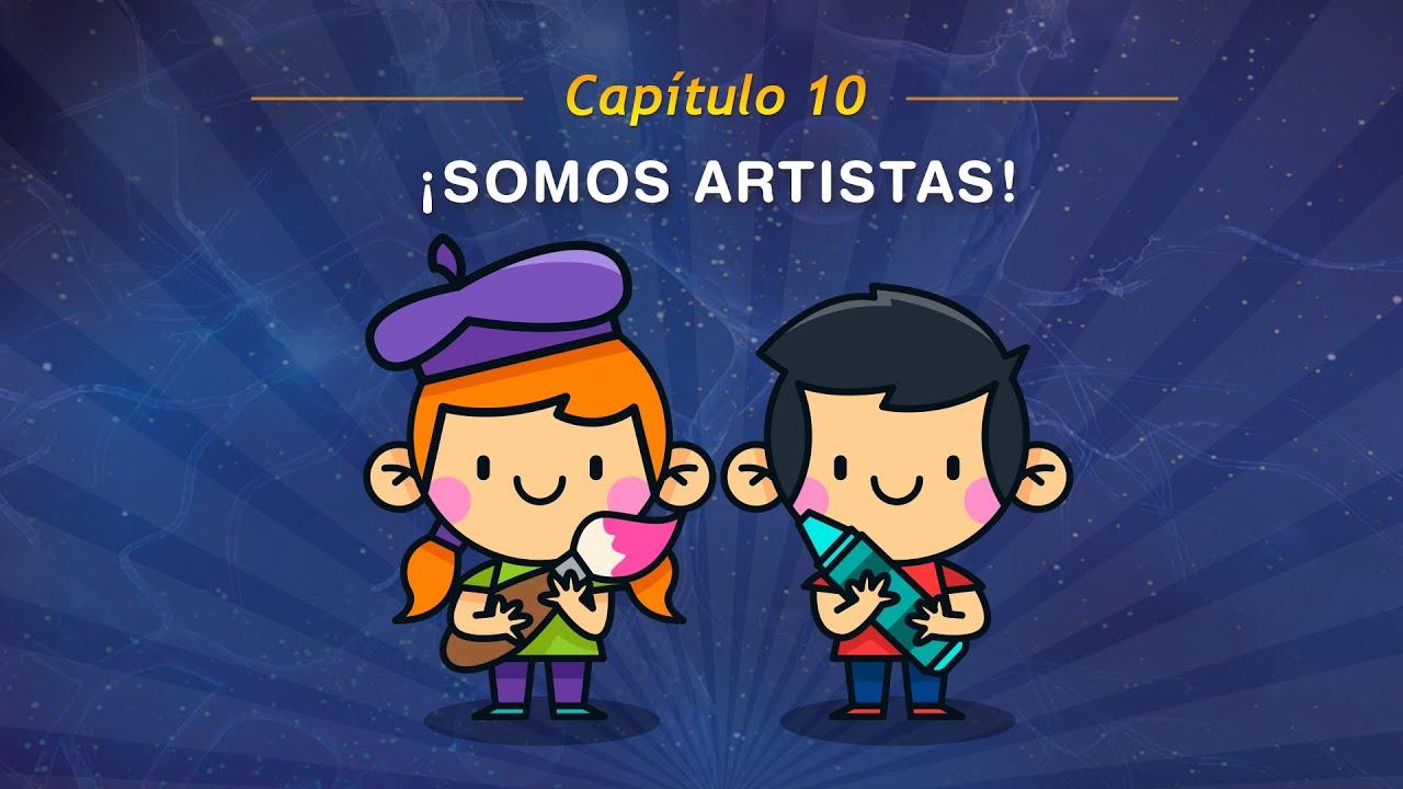 Capítulo 10: Somos Artístas! ???? - Canciones Infantiles Educativas