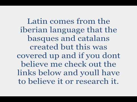 Latin comes from the language(iberian) the basques/catalans created