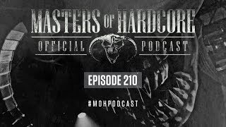 Masters of Hardcore Podcast 210 by Miss K8