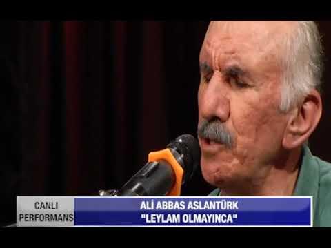 LEYLA OLMAYINCA ***** Ali Abbas ASLANTÜRK