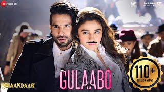 Gulaabo | Official Song | Shaandaar | Alia Bhatt & Shahid Kapoor | Vishal Dadlani | Amit Trivedi
