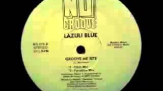 Lazuli Blue - Groove Me Rite (Club Mix)