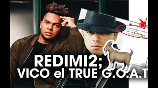 REDIMI2; VICO C es el true G.O.A.T.