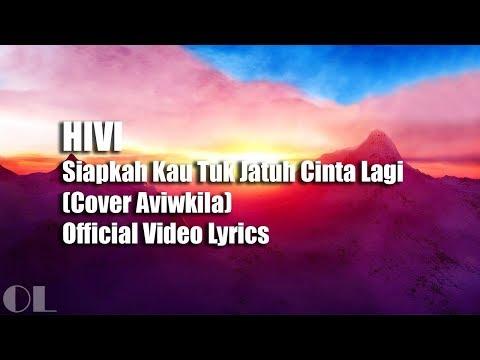 HIVI - Siapkah Kau Tuk Jatuh Cinta Lagi Lyrics [Cover]