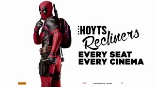 HOYTS RECLINERS - NOW AT SELECT LOCATIONS