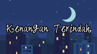 Lagu perpisahan sahabat|KENANGAN TERINDAH