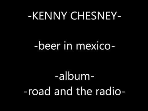 -kenny Chesney- Beer In Mexico Lyrics